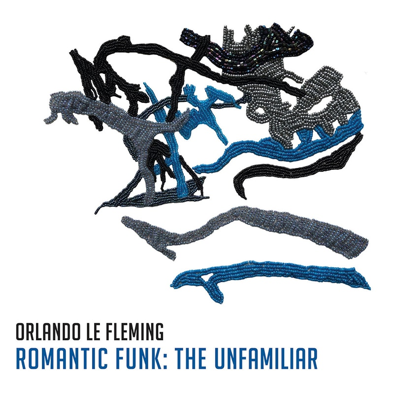Orlando Le Fleming Romantic Funk: The Unfamiliar