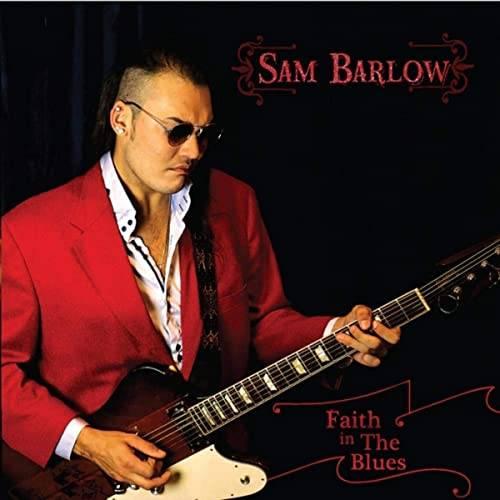 Sam Barlow  Faith in The Blues
