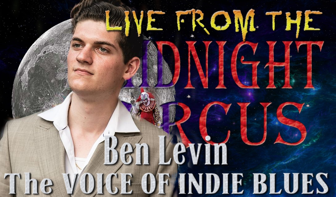 LIVE from the Midnight Circus Featuring Ben Levin