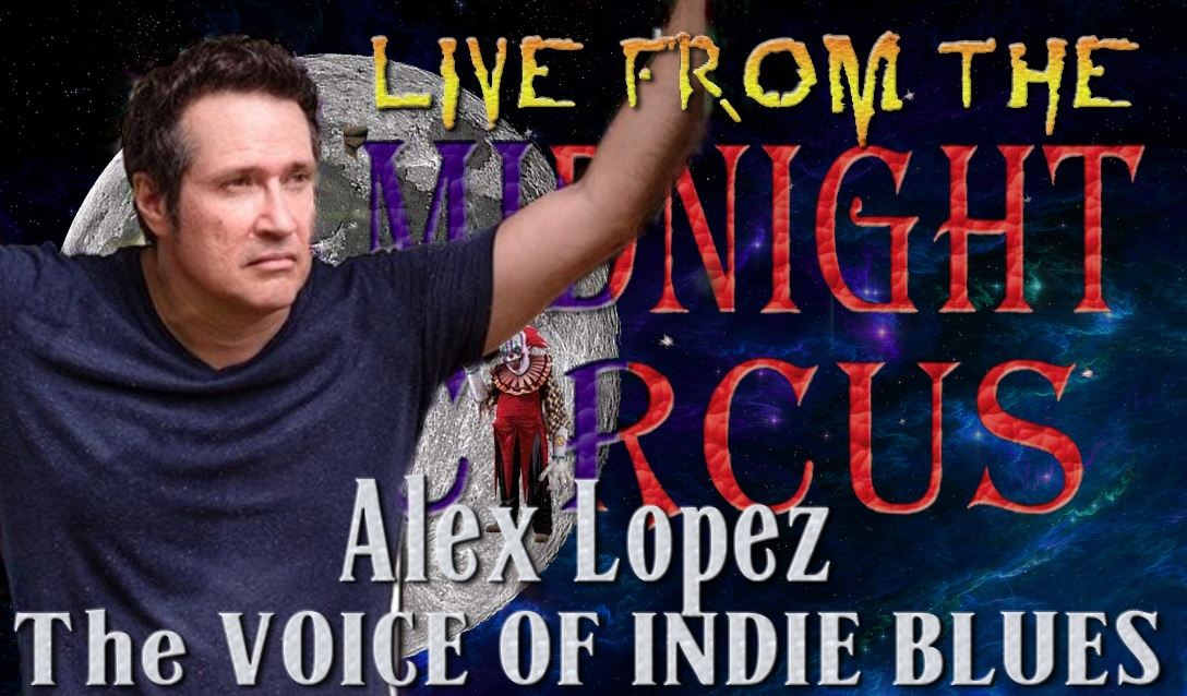 LIVE from the Midnight Circus Featuring Alex Lopez