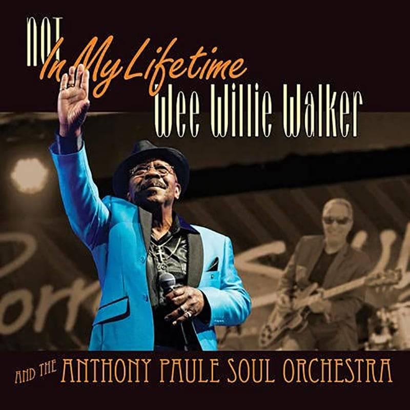 Wee Willie Walker Not In My Lifetime