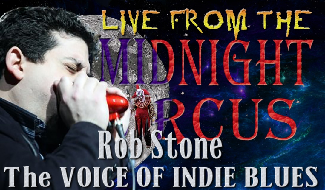 LIVE from the Midnight Circus Featuring Rob Stone