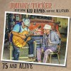 Johnny Tucker Featuring Kid Ramos & The Allstars  75 and Alive
