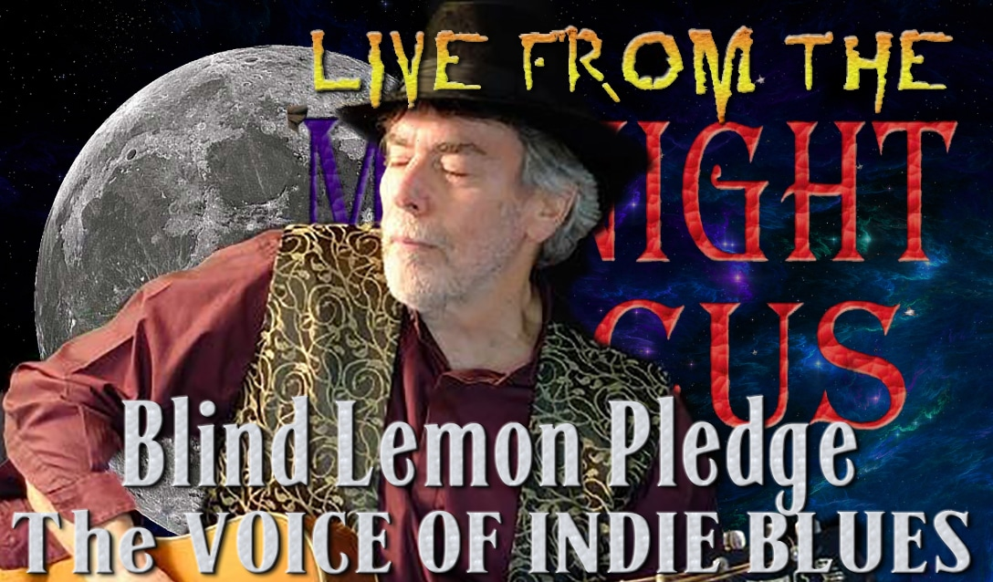 LIVE from the Midnight Circus Featuring Blind Lemon Pledge