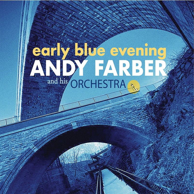Andy Farber and his Orchestra  Early Blue Evening
