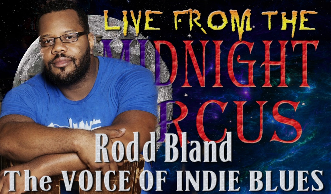 LIVE from the Midnight Circus Featuring Rodd Bland