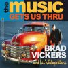 Brad Vickers and his Vestapolitans  The Music Gets Us Thru