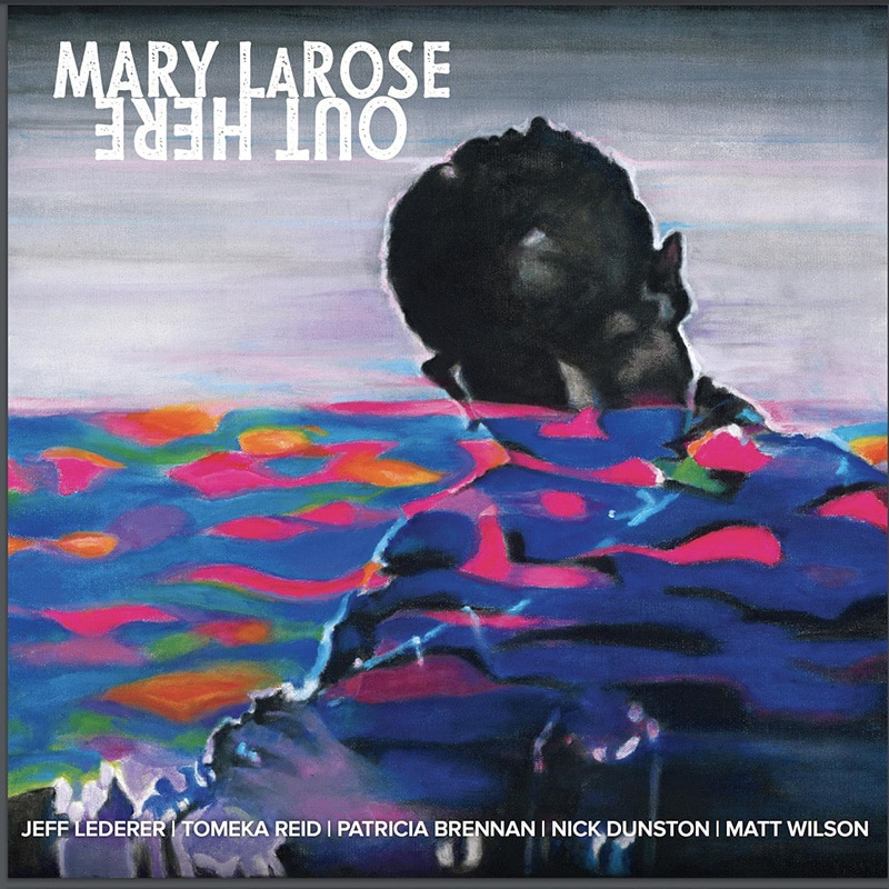 Mary LaRose Out Here