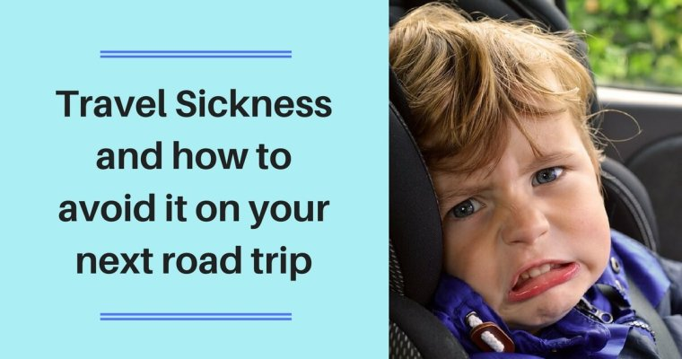 Travel Sickness: My top tips to avoid kids getting travel sickness