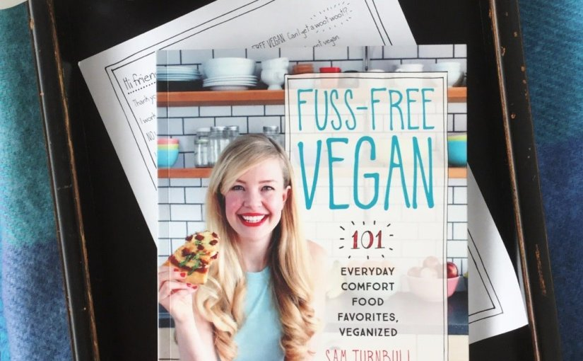 Fuss-Free Vegan: Book Review and Recipe