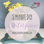 5 Minute DIY Centerpiece