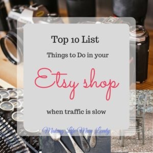 Top 10 List – Things to do When Your Etsy Shop is Slow
