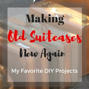 Making Old Suitcases New – My Favorite DIY Projects