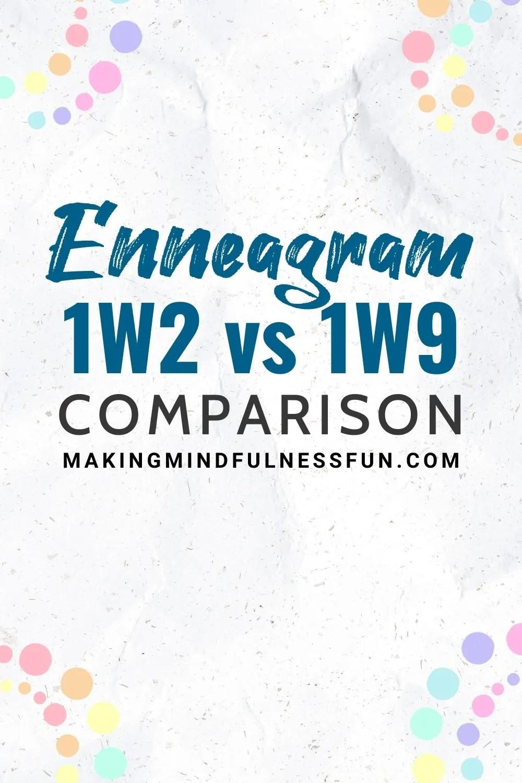 Enneagram 1w2 vs 1w9 Comparison