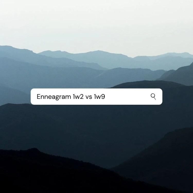 Enneagram 1w2 vs 1w9
