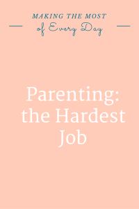 parenting hardest job