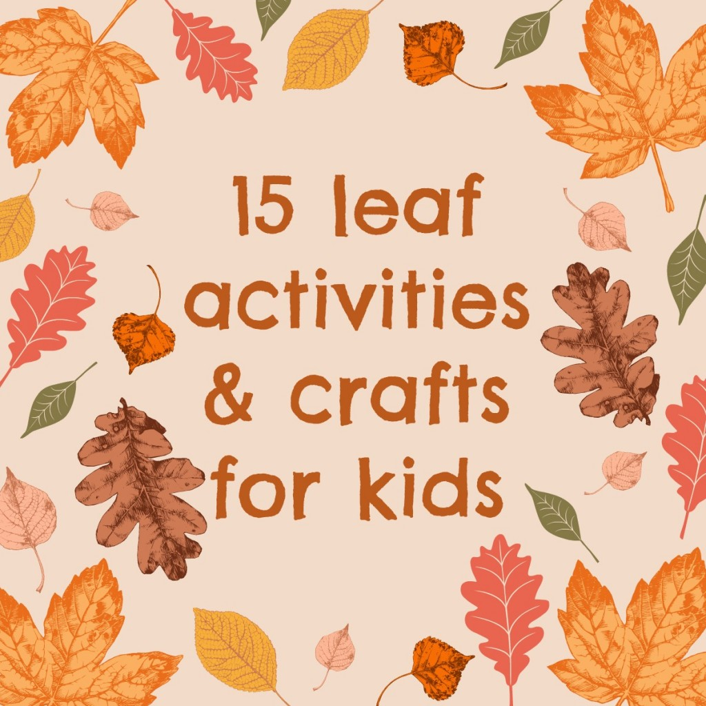 15 Leaf Crafts Amp Activities For Kids
