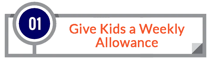 1. Give Kids a Weekly Allowance