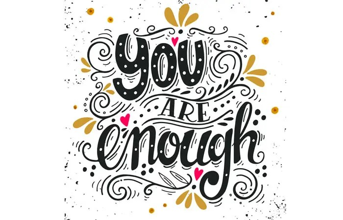 "My theme for 2017: YOU ARE ENOUGH. Contentment with what you have and what you are is not the same as not improving. Find your ""enough"" and achieve it!"