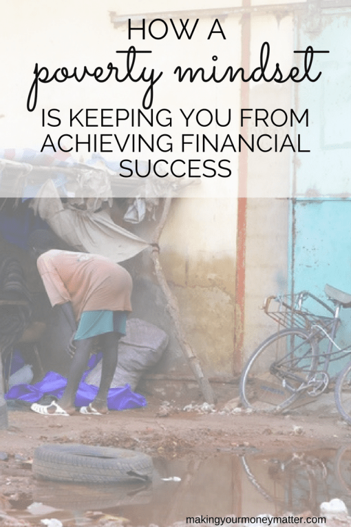 Even if you're making a high income, you may have a poverty mindset that is holding you back financially. This is how to recognize and overcome it.