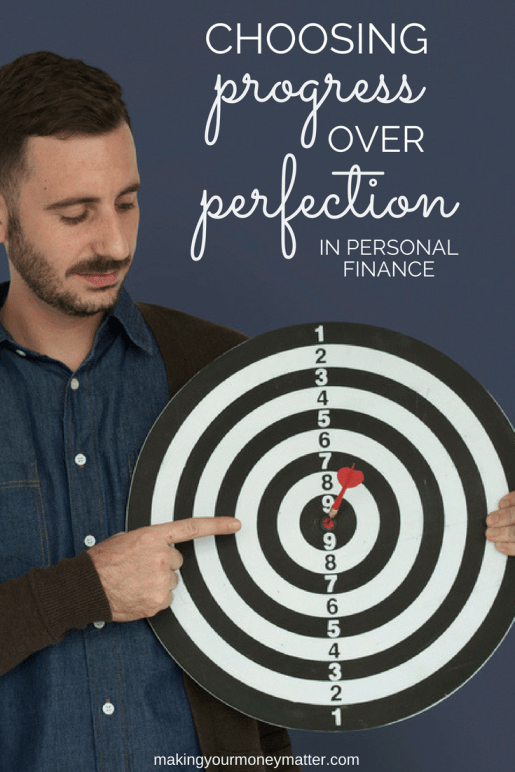 Are you so focused on perfection that you are caught in the circle of disappointment and frustration? Focus on progress instead. Your life and finances will thank you!