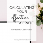 Calculating Your Effective Tax Rate (the actually useful way!)