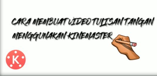 cara membuat video tulisan tangan di Kinemaster