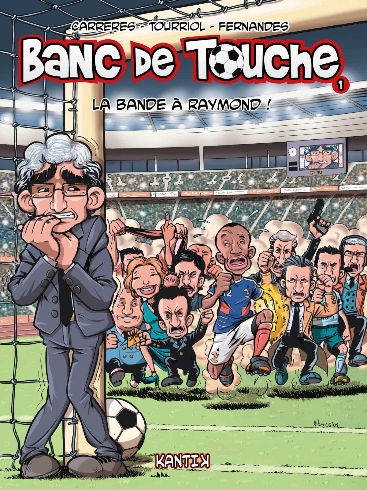Une BD qui cartonne ! Banc de touche © Edmond Tourriol, Daniel Fernandes, Albert Carreres. Tome 1 : La Bande à Raymond