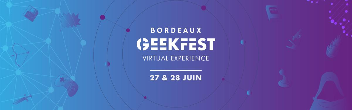 Bordeaux Geekfest Virtual Experience 2020