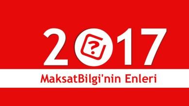 2017 Maksatbilginin enleri - MaksatBilgi'de 2017 Yılının Enleri
