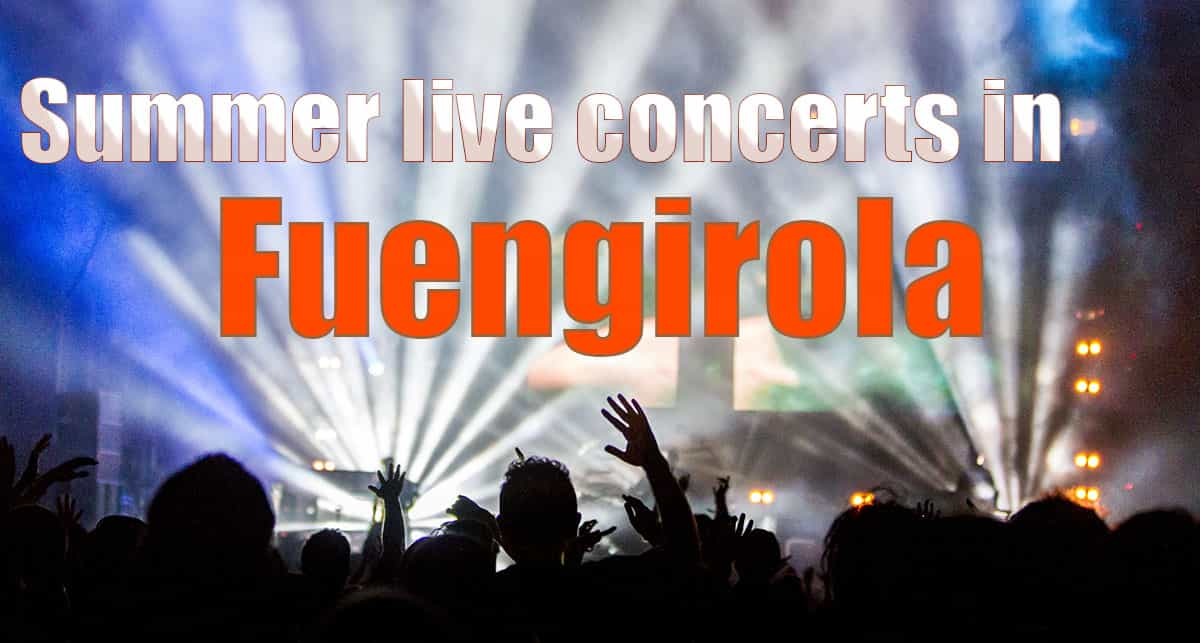Live concerts in Fuengirola in May, June, July, August and September
