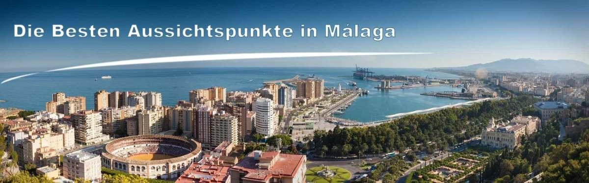 Aussichtspunkte in Malaga, die besten Orte für spektakuläre Fotos