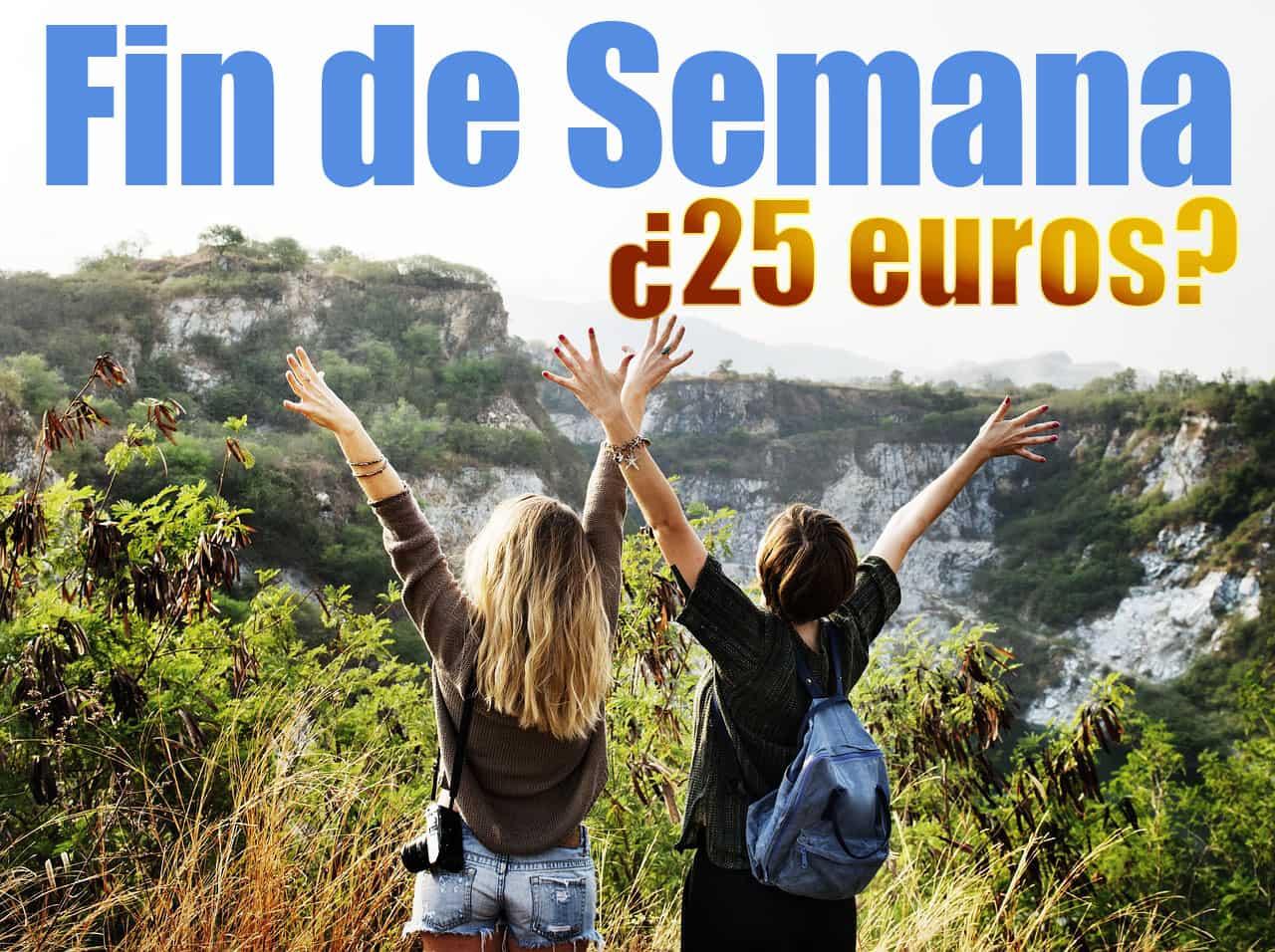 Fantástico fin de semana por 25 euros