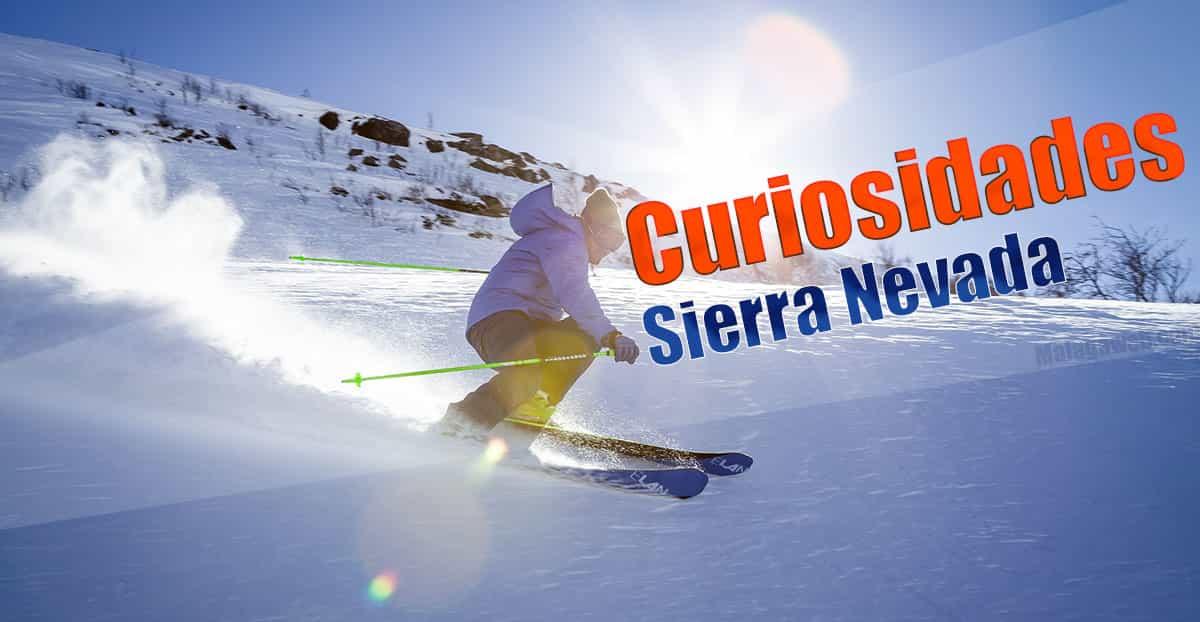 Curiosidades y datos de Sierra Nevada