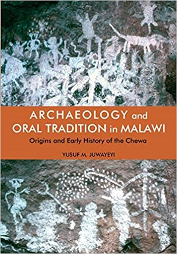 """""""Archaeology and Oral Traditional in Malawi: Origins and Early History of the Chewa Successfully Launched"""