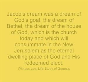Jacob's-dream-was-a-dream-of-God's-goal-the-dream-of-Bethel