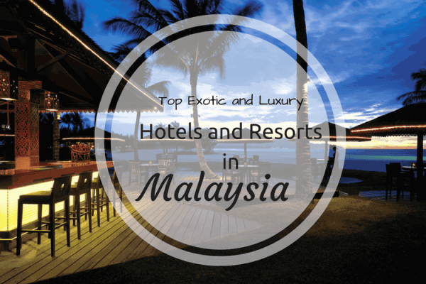 Hotels and Resorts in Malaysia