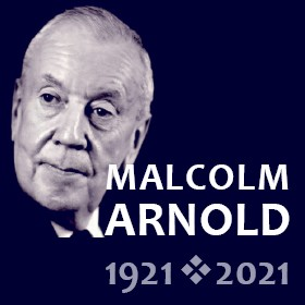 Malcolm Arnold Centenary 2021