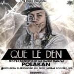 Polakan – Que Le Den (Prod. By DJ Dicky)