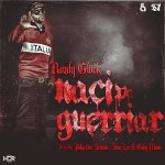 Randy Glock – Pa Guerriar Naci (Prod. By Puka El 6To Sentido, Gaby Music Y Ivan Lee)