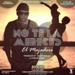 El Majadero – No Te La Mereces (Prod. By Yance Kennoly & YTBM Records)