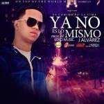 J Alvarez – No Es Lo Mismo (De Camino Pa La Cima) (Bonus Track)
