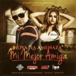 Nova La Amenaza – Mi Mejor Amiga (Prod. By Alez El Ecuatoriano, Klasico Y Super Yei)