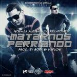 Nova La Amenaza Ft. Killatonez – Matarnos Perriando (Prod. By Bory Y Hi-Flow)