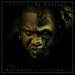 Franco El Gorila – Welcome To The Jungle (2009)