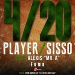 Player Sisso Ft. Alexis Mr. A – 420 Fumo (Prod. By Impulse El Intelectual)
