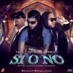 Yaga Y Mackie Ft. Farruko – Si O No (Prod. By Lil Wizard Y Duran The Coach)