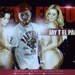Jay T El Papá – Mueve El Culo (Prod. Palma Production)