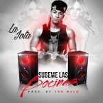 La Jota – Subeme Las Bocina (Prod By Yon Melo)