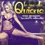 Syko Ft Galante El Emperador – Lo Que Ella Quiere (iTunes)